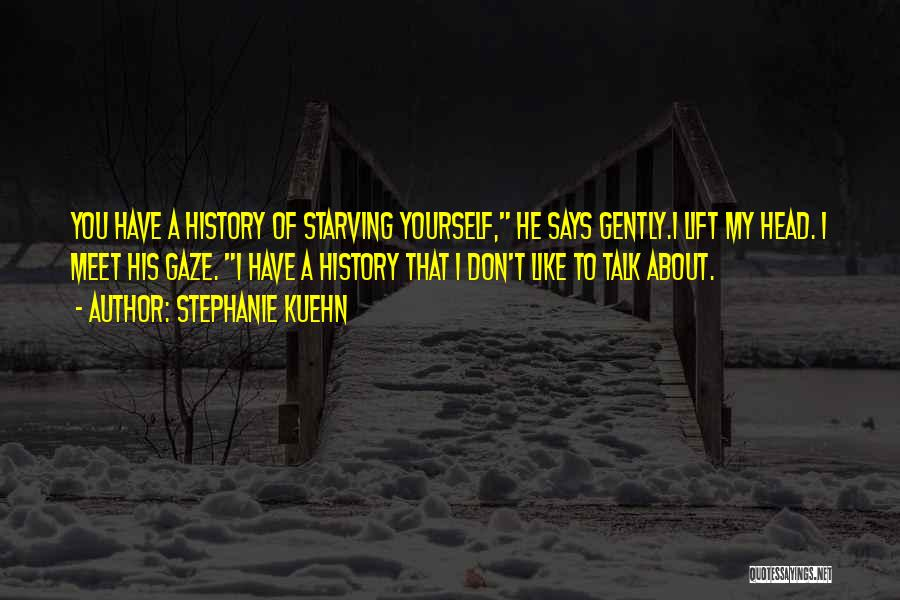 Lift Your Head Up Quotes By Stephanie Kuehn