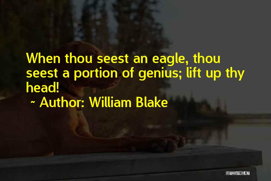 Lift Your Head Up Quotes By William Blake