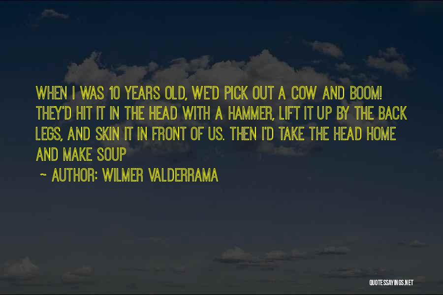 Lift Your Head Up Quotes By Wilmer Valderrama