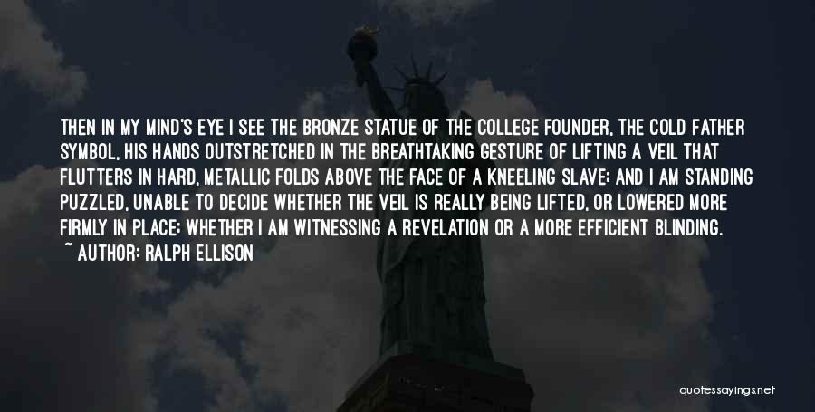 Lifting The Veil Quotes By Ralph Ellison