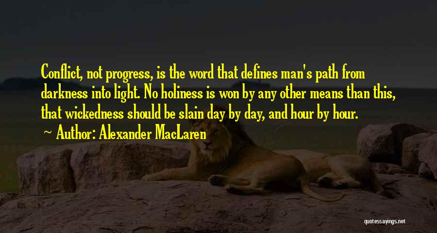 Light And Darkness Quotes By Alexander MacLaren