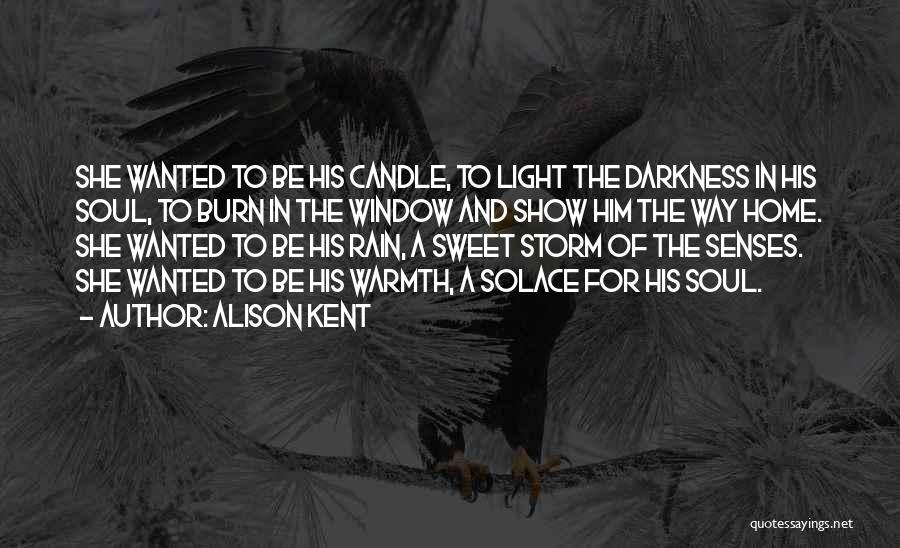 Light And Darkness Quotes By Alison Kent