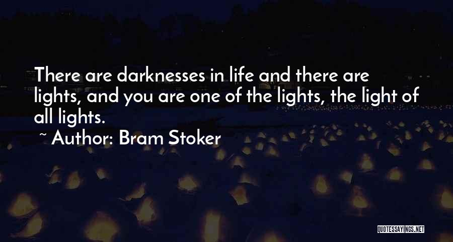 Light And Darkness Quotes By Bram Stoker