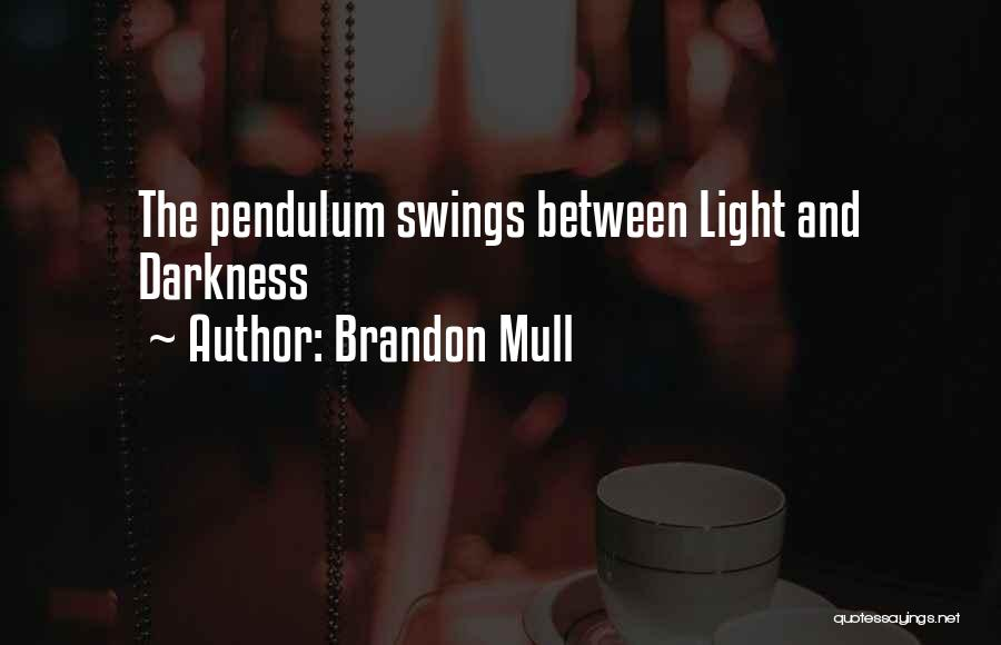 Light And Darkness Quotes By Brandon Mull