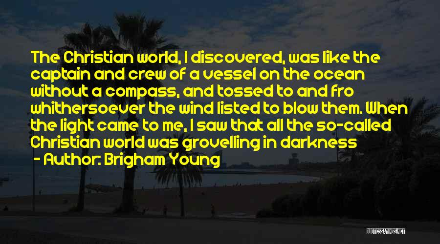 Light And Darkness Quotes By Brigham Young