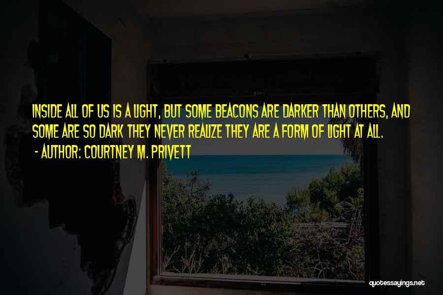 Light And Darkness Quotes By Courtney M. Privett