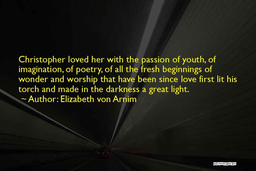 Light And Darkness Quotes By Elizabeth Von Arnim