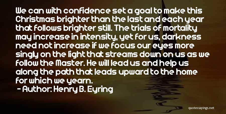 Light And Darkness Quotes By Henry B. Eyring