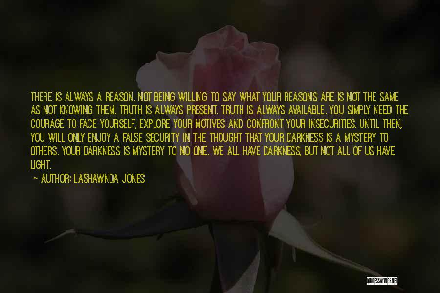 Light And Darkness Quotes By LaShawnda Jones