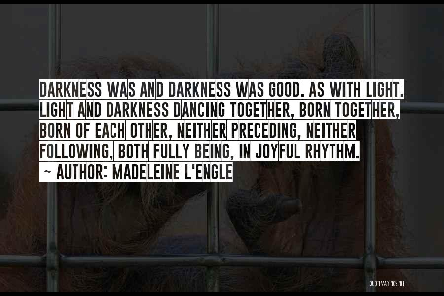 Light And Darkness Quotes By Madeleine L'Engle