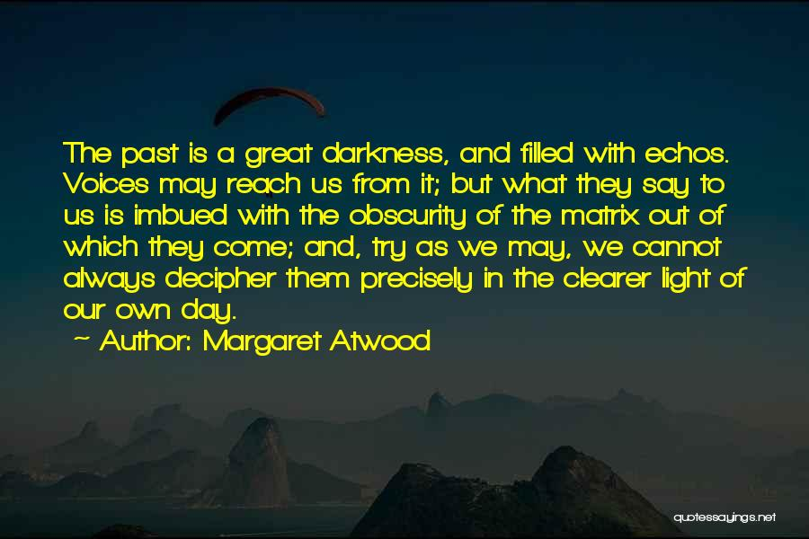 Light And Darkness Quotes By Margaret Atwood