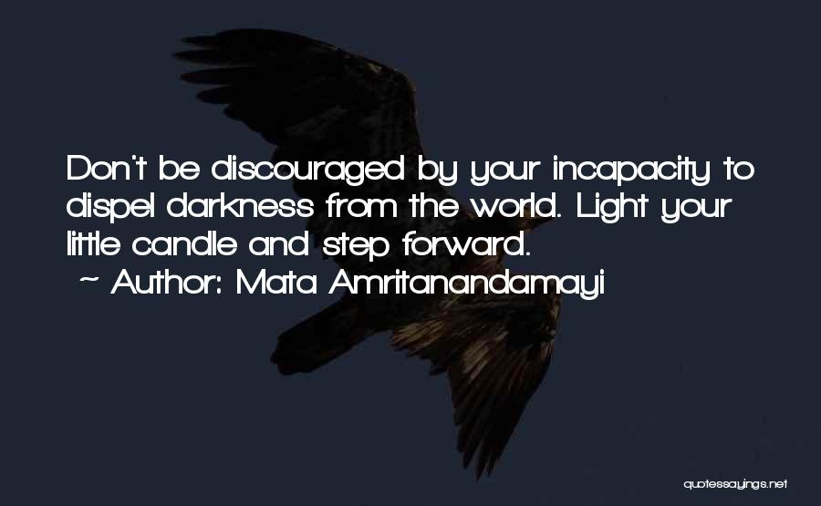 Light And Darkness Quotes By Mata Amritanandamayi