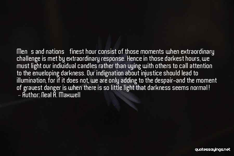 Light And Darkness Quotes By Neal A. Maxwell