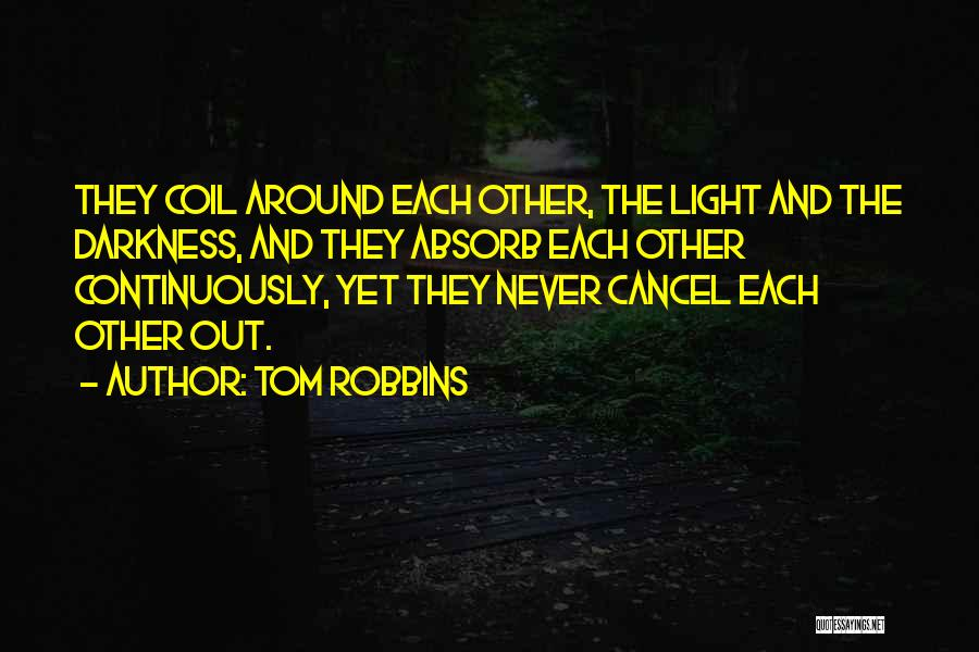 Light And Darkness Quotes By Tom Robbins