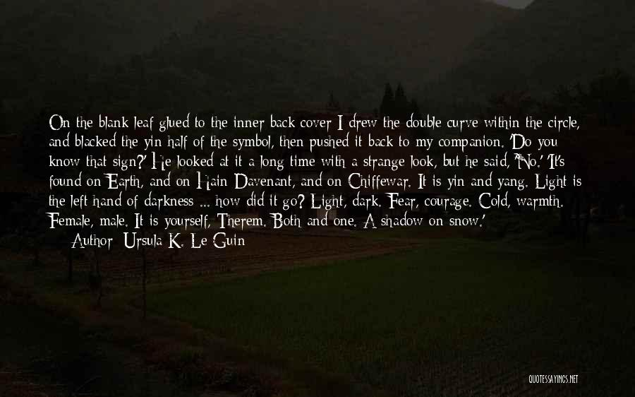 Light And Darkness Quotes By Ursula K. Le Guin
