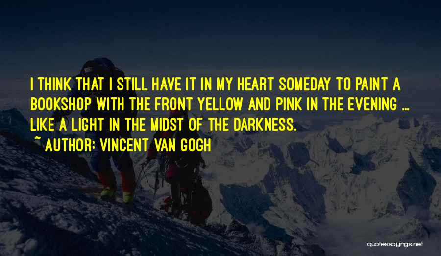 Light And Darkness Quotes By Vincent Van Gogh