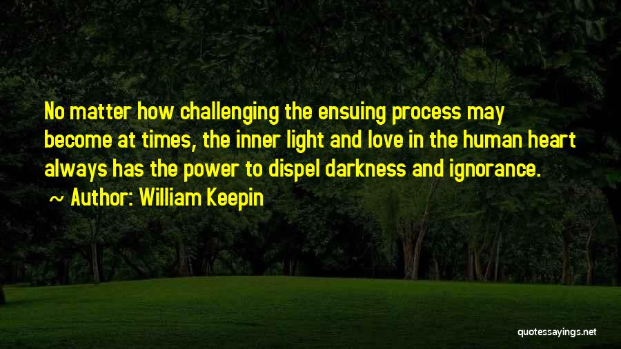 Light And Darkness Quotes By William Keepin