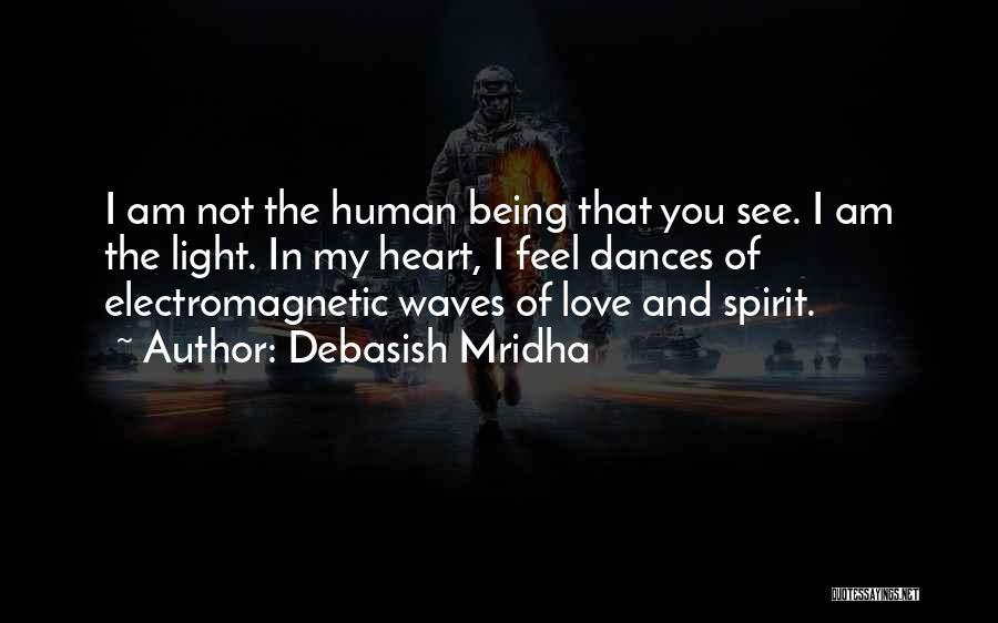 Light Being Quotes By Debasish Mridha