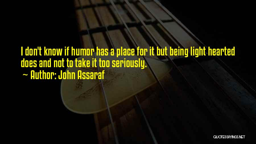 Light Being Quotes By John Assaraf