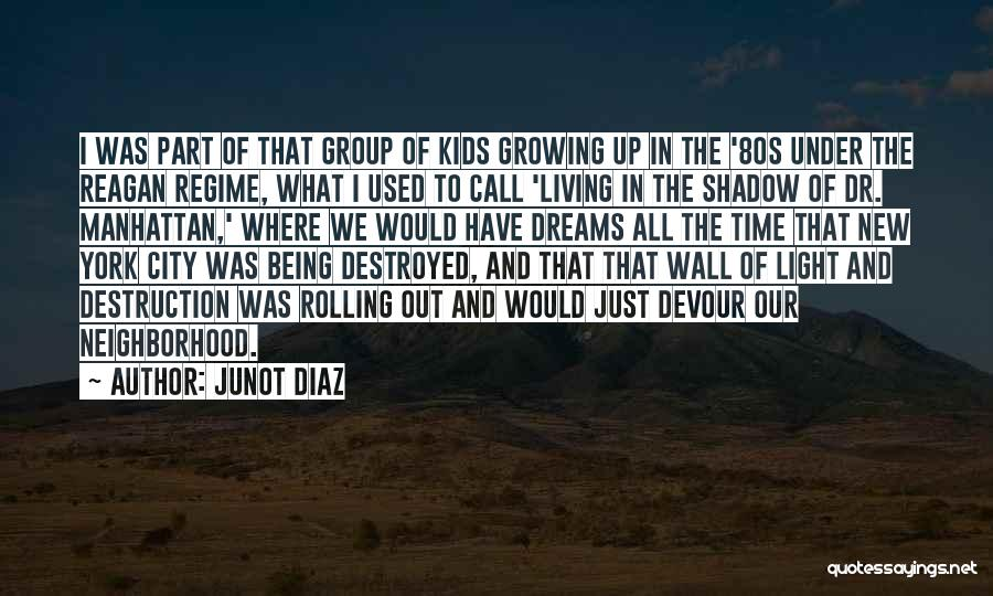Light Being Quotes By Junot Diaz