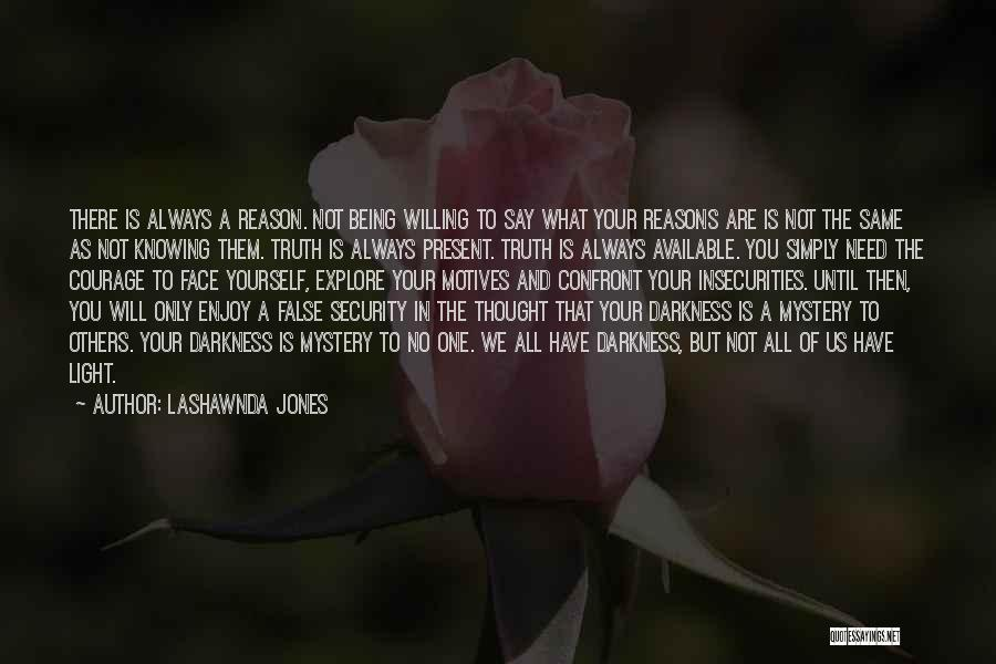 Light Being Quotes By LaShawnda Jones