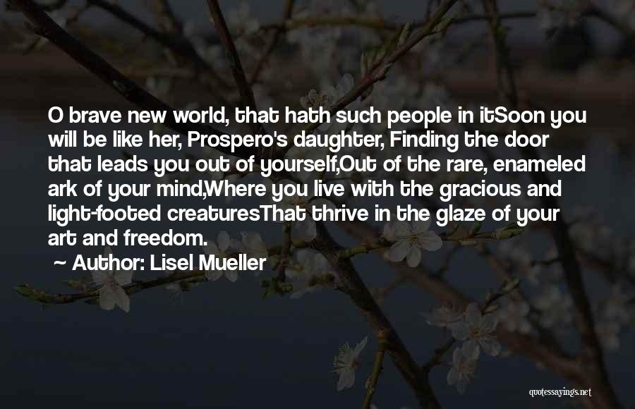 Light Being Quotes By Lisel Mueller