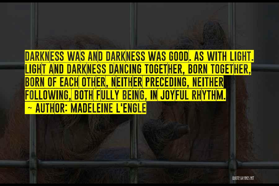 Light Being Quotes By Madeleine L'Engle