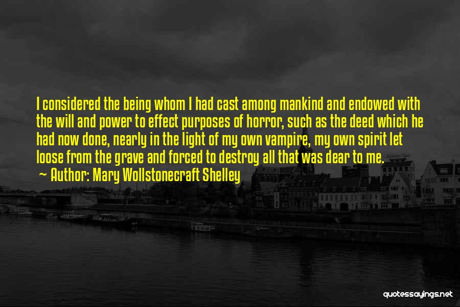 Light Being Quotes By Mary Wollstonecraft Shelley