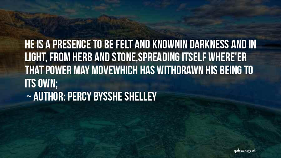 Light Being Quotes By Percy Bysshe Shelley
