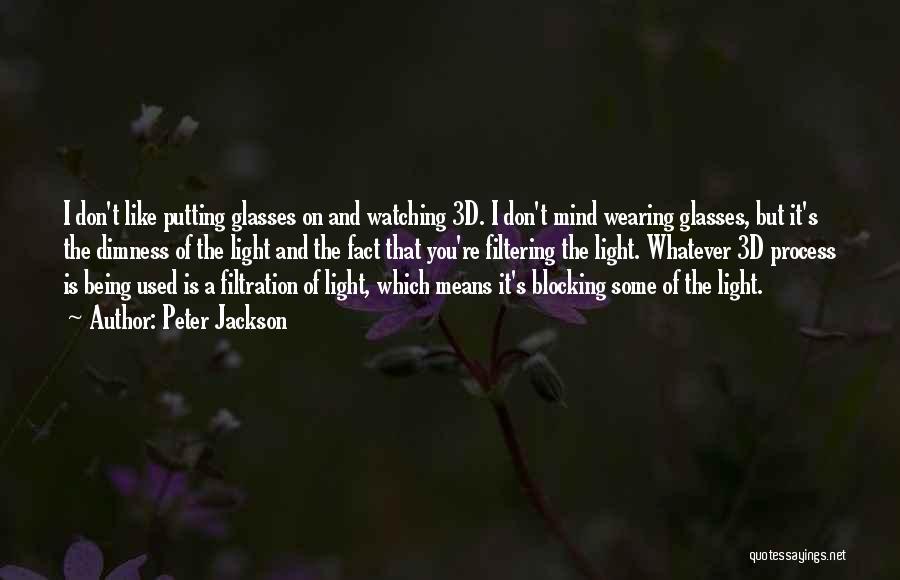 Light Being Quotes By Peter Jackson