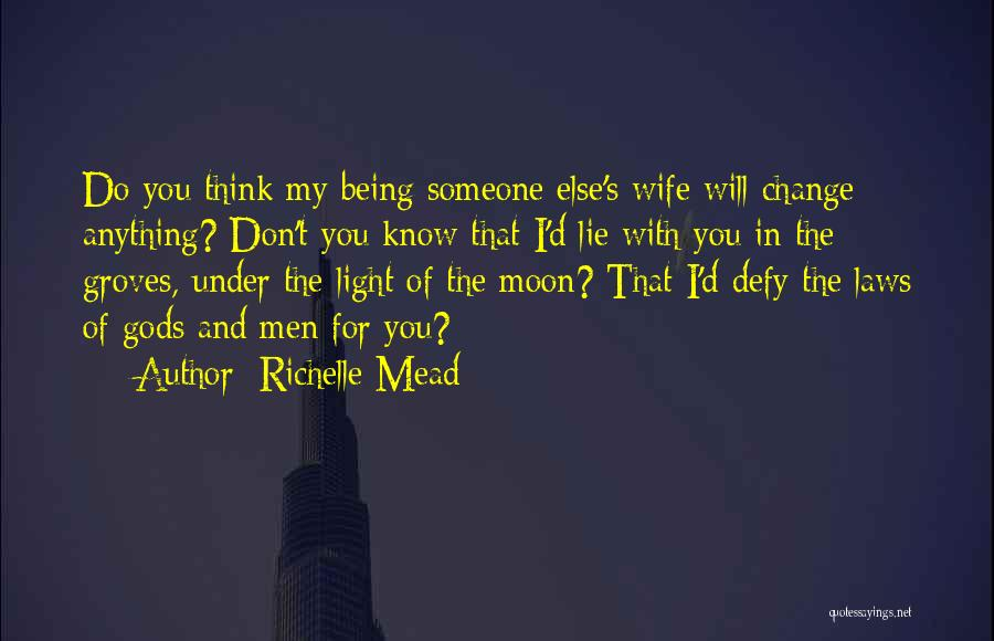 Light Being Quotes By Richelle Mead