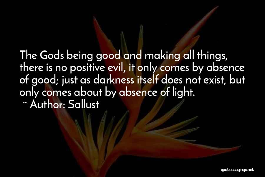 Light Being Quotes By Sallust