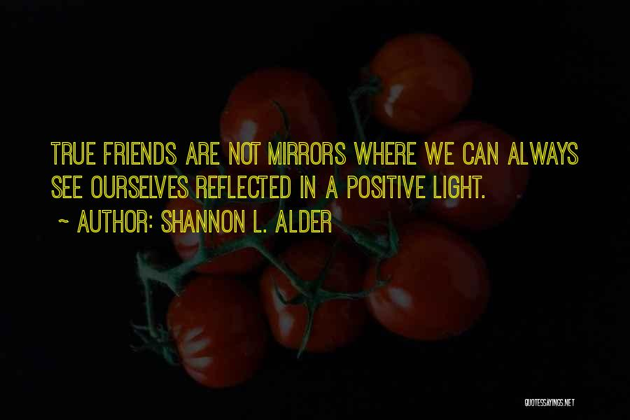 Light Being Quotes By Shannon L. Alder
