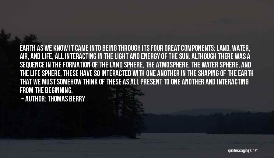 Light Being Quotes By Thomas Berry