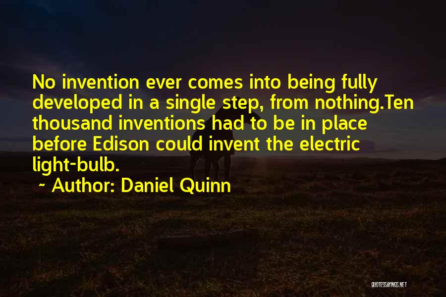 Light Bulb Invention Quotes By Daniel Quinn
