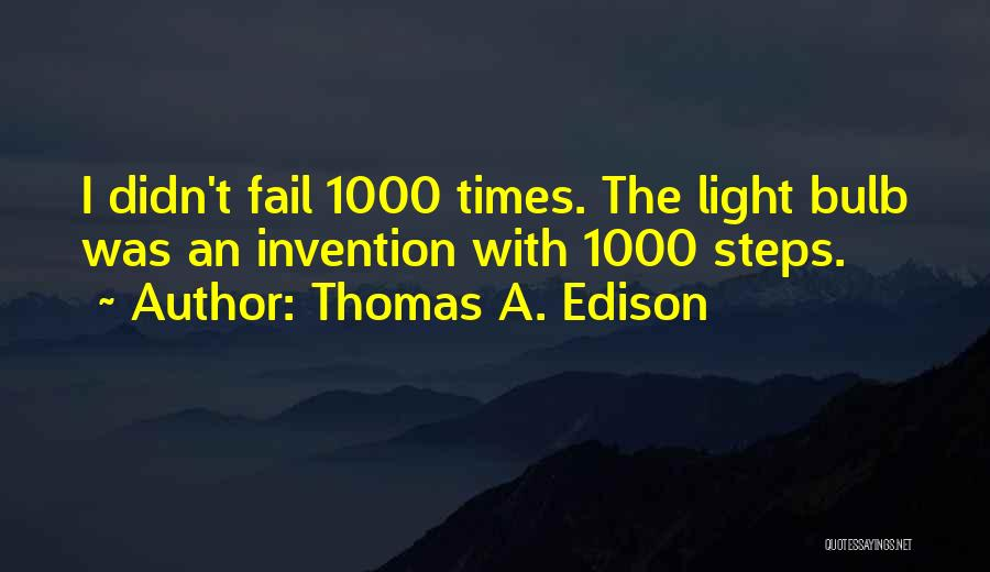 Light Bulb Invention Quotes By Thomas A. Edison