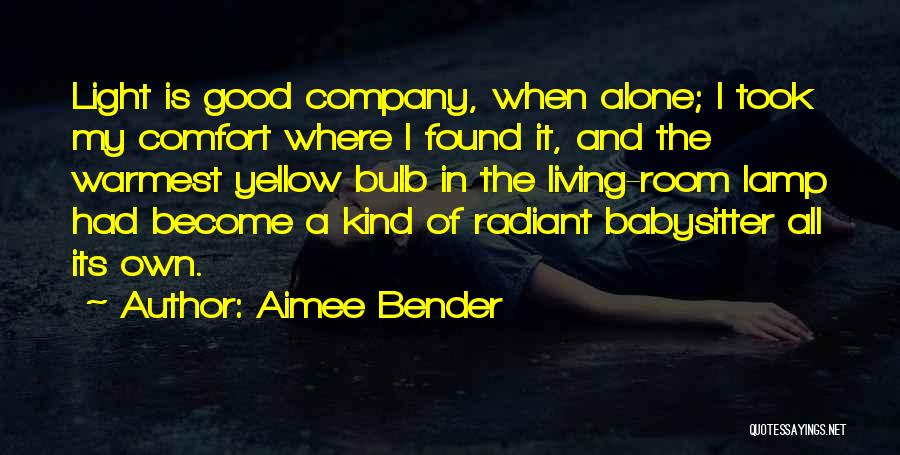 Light Bulb Quotes By Aimee Bender