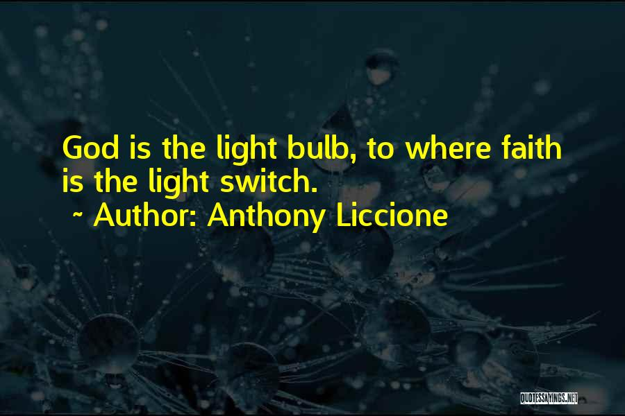 Light Bulb Quotes By Anthony Liccione