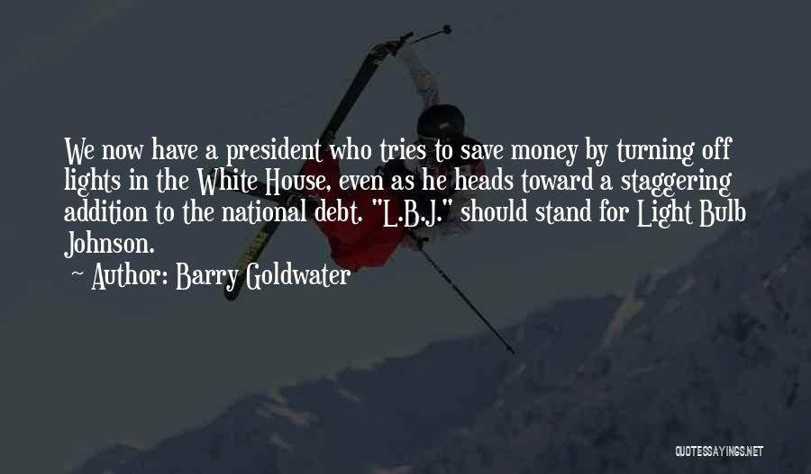 Light Bulb Quotes By Barry Goldwater