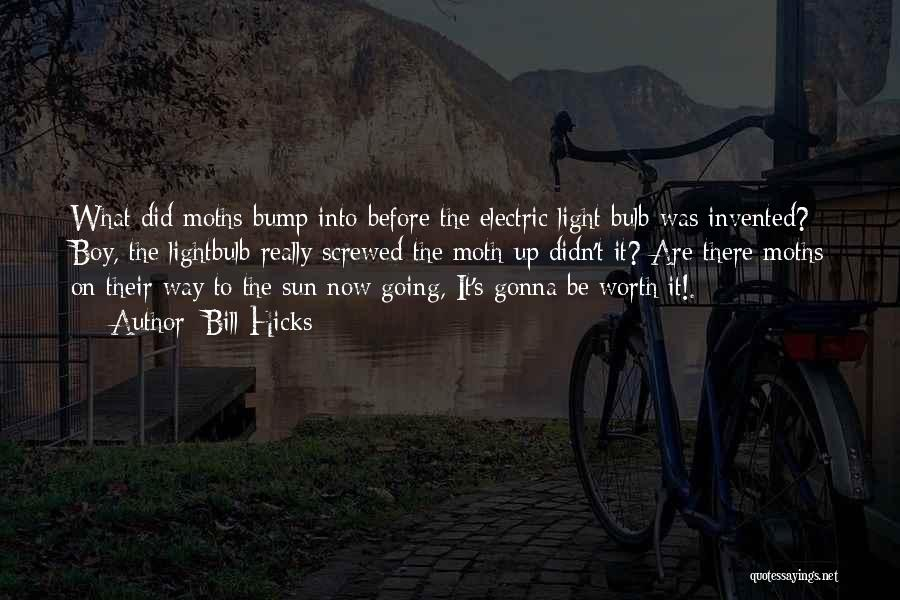 Light Bulb Quotes By Bill Hicks