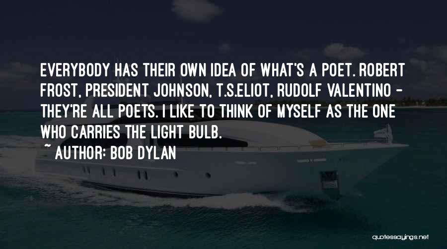 Light Bulb Quotes By Bob Dylan