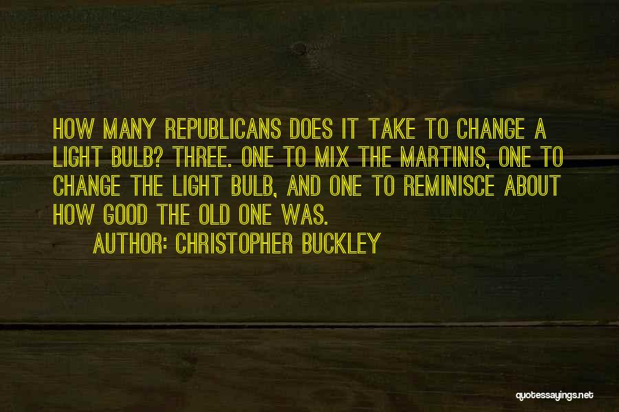 Light Bulb Quotes By Christopher Buckley