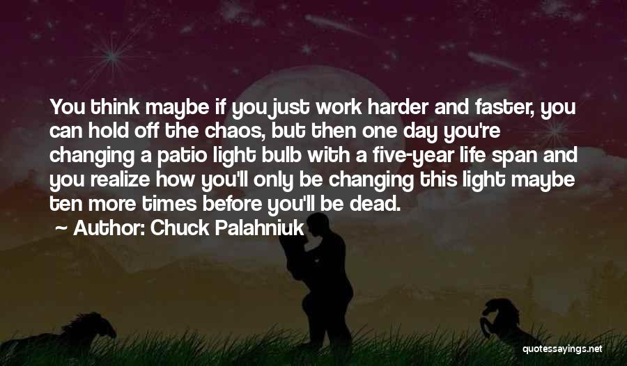 Light Bulb Quotes By Chuck Palahniuk