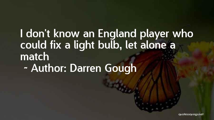 Light Bulb Quotes By Darren Gough