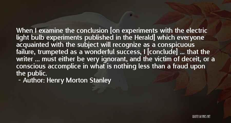 Light Bulb Quotes By Henry Morton Stanley
