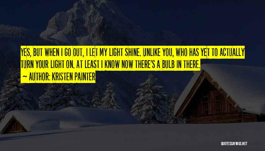 Light Bulb Quotes By Kristen Painter