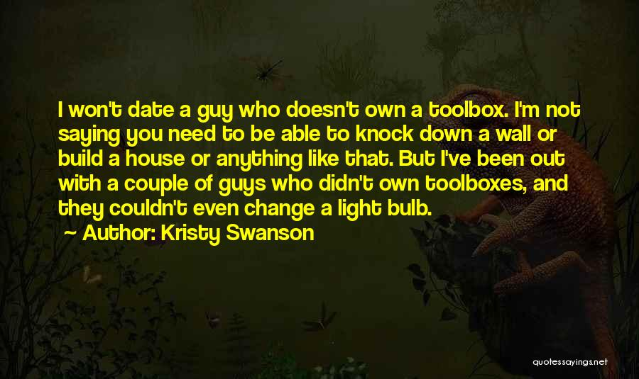 Light Bulb Quotes By Kristy Swanson