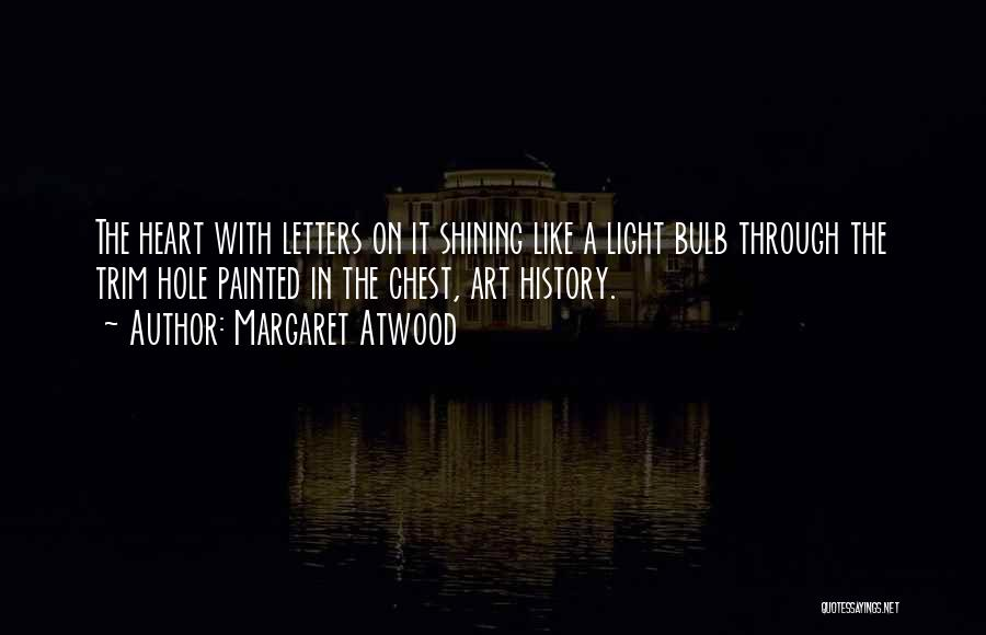 Light Bulb Quotes By Margaret Atwood