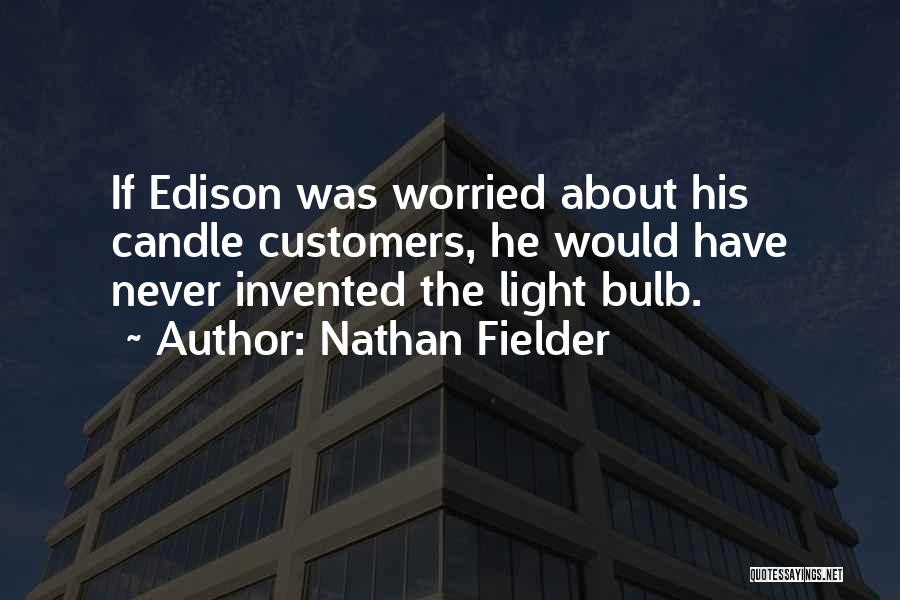 Light Bulb Quotes By Nathan Fielder