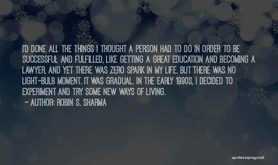 Light Bulb Quotes By Robin S. Sharma